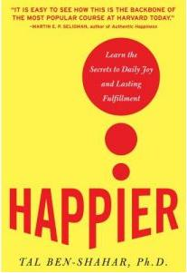 Happier: Learn the Secrets to Daily Joy and Lasting Fulfillm